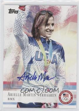 2012 Topps U.S. Olympic Team and Olympic Hopefuls - [Base] - Autographs [Autographed] #67 - Arielle Martin Verhaaren