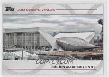 2012 Topps U.S. Olympic Team and Olympic Hopefuls - Olympic Venues #SOV-1 - London Aquatics Centre