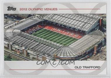 2012 Topps U.S. Olympic Team and Olympic Hopefuls - Olympic Venues #SOV-28 - Old Trafford