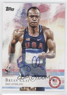 2012 Topps U.S. Olympic Team and Olympic Hopefuls Autographs [Autographed] #19 - Bryan Clay