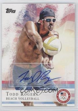 2012 Topps U.S. Olympic Team and Olympic Hopefuls Autographs [Autographed] #24 - Todd Rogers