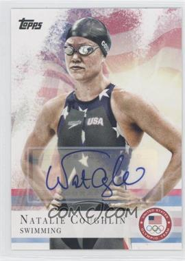 2012 Topps U.S. Olympic Team and Olympic Hopefuls Autographs [Autographed] #9 - Natalie Coughlin