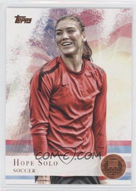 2012 Topps U.S. Olympic Team and Olympic Hopefuls Bronze #50 - Hope Solo