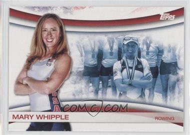 2012 Topps U.S. Olympic Team and Olympic Hopefuls Games of the XXX Olympiad #OLY-15 - Mary Whipple