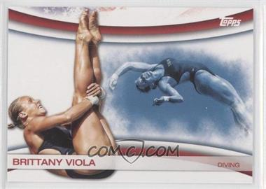 2012 Topps U.S. Olympic Team and Olympic Hopefuls Games of the XXX Olympiad #OLY-8 - Brittany Viola