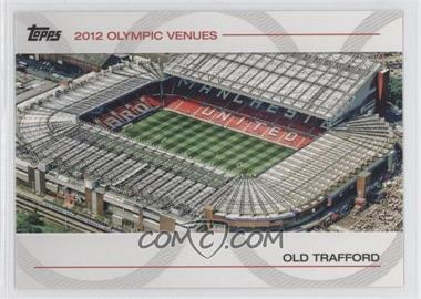 2012 Topps U.S. Olympic Team and Olympic Hopefuls Olympic Venues #SOV-28 - Old Trafford