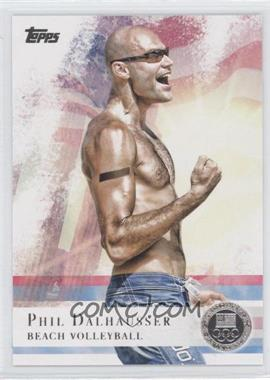 2012 Topps U.S. Olympic Team and Olympic Hopefuls Silver #45 - Phil Dalhausser