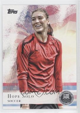 2012 Topps U.S. Olympic Team and Olympic Hopefuls Silver #50 - Hope Solo