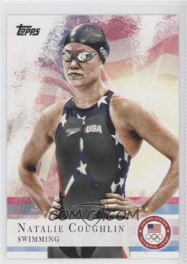 2012 Topps U.S. Olympic Team and Olympic Hopefuls #9 - Natalie Coughlin