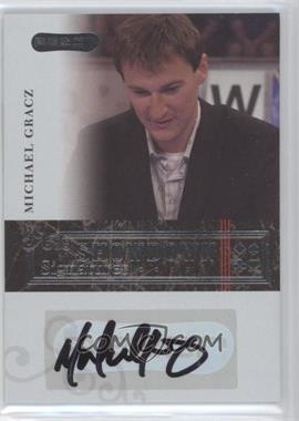 2006 Razor Poker Showdown Signatures [Autographed] #A-20 - Michael Gracz