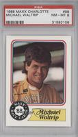 Michael Waltrip [PSA 8]