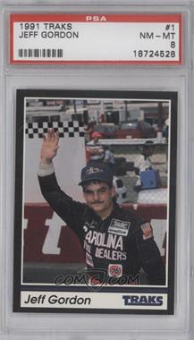 1991 Traks #1 - Jeff Gordon [PSA 8]