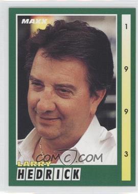 1993 Maxx [???] #132 - Larry Hedrick