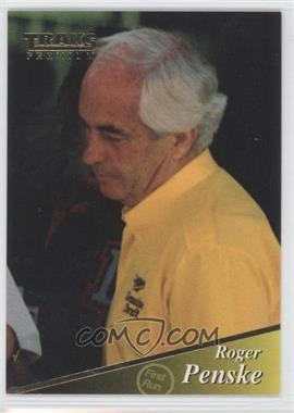 1994 Traks Premium [???] #57 - Roger Penske