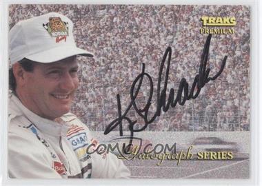1994 Traks Premium Autograph Series #A-11 - Ken Schrader /3500