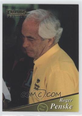 1994 Traks Premium First Run #57 - Roger Penske