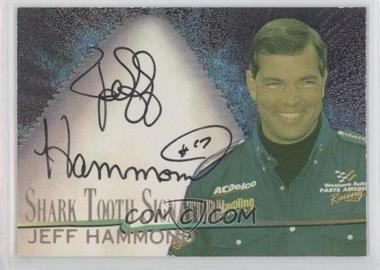 1997 Wheels Race Sharks Shark Tooth Signatures #18 - Jeff Hammond /1000
