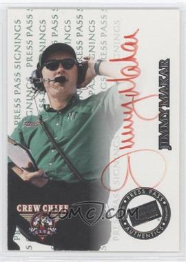 1999 Press Pass Signings #N/A - Jimmy Makar /500