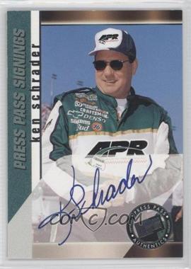 2000 Press Pass Signings #N/A - Ken Schrader
