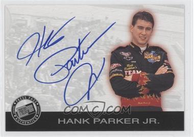 2001 Press Pass Autographs #HAPA - Hank Parker Jr.