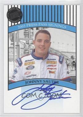 2003 Press Pass Signings #N/A - Johnny Sauter