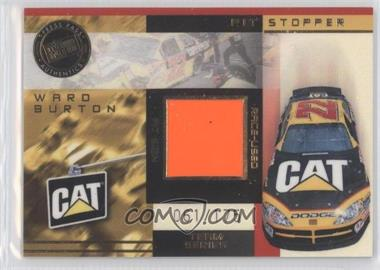 2003 Press Pass Trackside - Pit Stoppers Team Series #PST 11 - Ward Burton /175