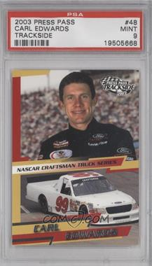 2003 Press Pass Trackside [???] #48 - Carl Edwards [PSA 9]