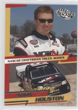 2003 Press Pass Trackside [???] #49 - Andy Houston