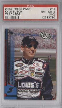 2004 Press Pass Trackside [???] #N/A - Kyle Busch [PSA 8 (MC)]