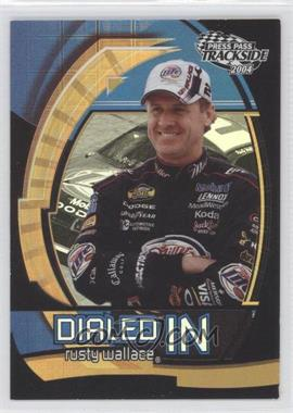 2004 Press Pass Trackside Dialed In #DI 12 - Rusty Wallace