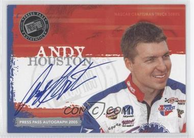 2005 Press Pass - Autographs #ANHO - Andy Houston