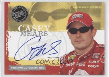 2005 Press Pass - Autographs #CAME - Casey Mears