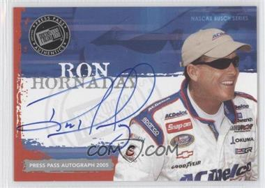 2005 Press Pass [???] #N/A - Ron Hornaday