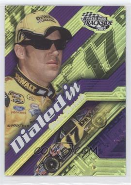 2005 Press Pass Trackside - Dialed In #DI 7 - Matt Kenseth