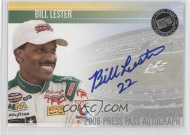 2006 Press Pass - Autographs - [Autographed] #BILE - Bill Lester