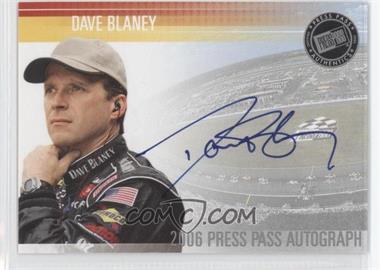 2006 Press Pass - Autographs - [Autographed] #DABL - Dave Blaney