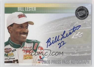 2006 Press Pass Autographs [Autographed] #N/A - Bill Lester