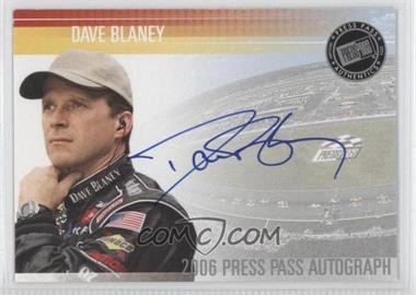 2006 Press Pass Autographs [Autographed] #N/A - Dave Blaney