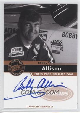 2006 Press Pass Press Pass Signings Bronze [Autographed] #BOAL - Bobby Allison
