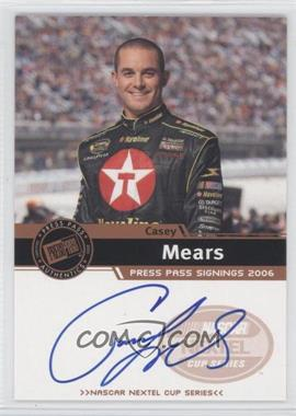 2006 Press Pass Press Pass Signings Bronze [Autographed] #CAME - Casey Mears