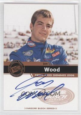 2006 Press Pass Press Pass Signings Bronze [Autographed] #JOWO - Jon Wood