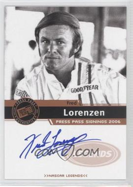 2006 Press Pass Press Pass Signings Bronze [Autographed] #N/A - Fred Lorenzen
