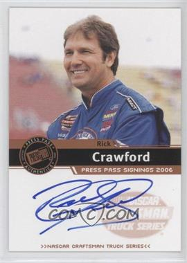 2006 Press Pass Press Pass Signings Bronze [Autographed] #N/A - Rick Crawford