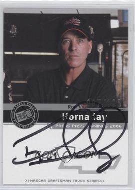 2006 Press Pass Press Pass Signings Silver [Autographed] #ROHO - Ron Hornaday /100