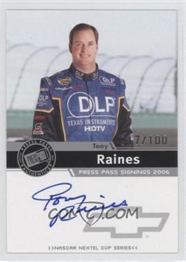 2006 Press Pass Press Pass Signings Silver [Autographed] #TORA - Tony Raines /100