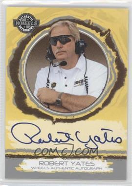 2006 Wheels Autographs #N/A - Robert Yates