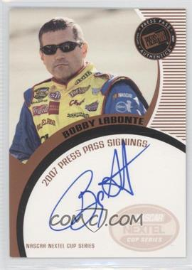 2007 Press Pass - Press Pass Signings - Bronze #BOLA - Bobby Labonte