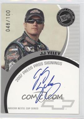 2007 Press Pass - Press Pass Signings - Silver #JJYE - J.J. Yeley /100