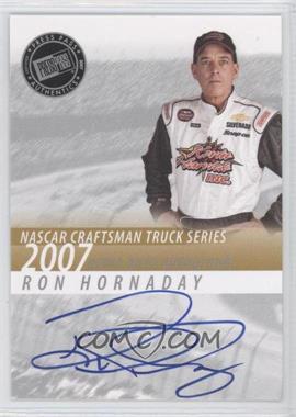 2007 Press Pass Autographs #N/A - Ron Hornaday