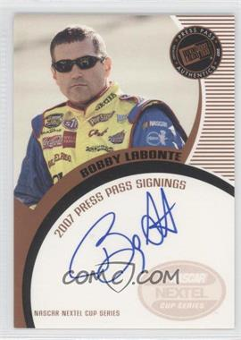 2007 Press Pass Press Pass Signings Bronze #BOLA - Bobby Labonte